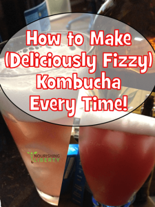 How to make deliciously fizzy kombucha every time!