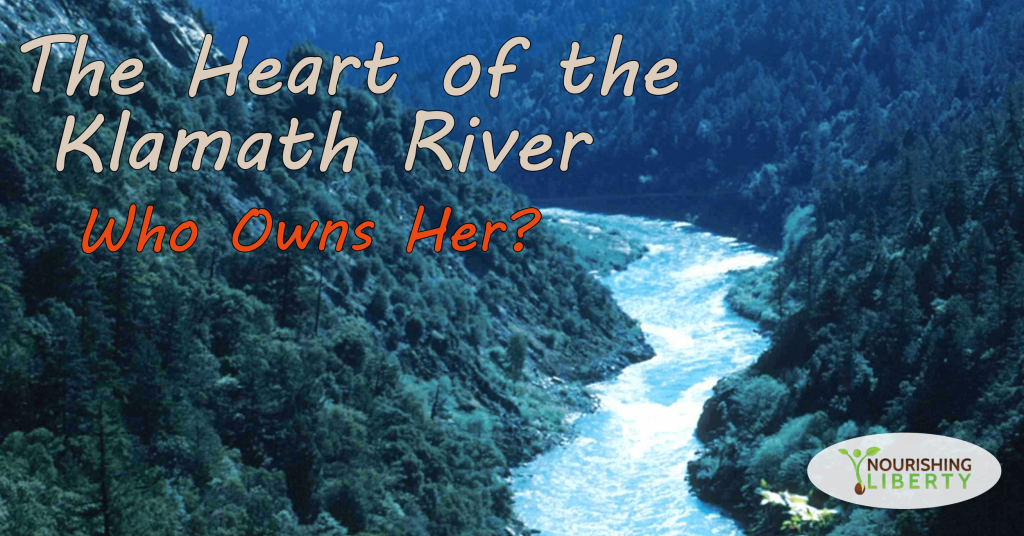The Klamath River and its people vs the carpetbaggers: who belongs to whom?