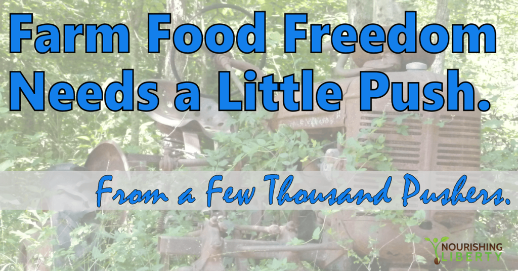 Farm Food Freedom Needs a Little Push. From a Few Thousand Pushers.